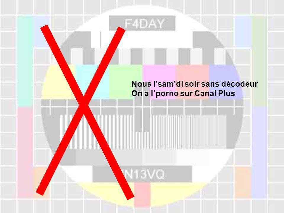 Nous l'sam'di soir sans décodeur On a l'porno sur Canal Plus