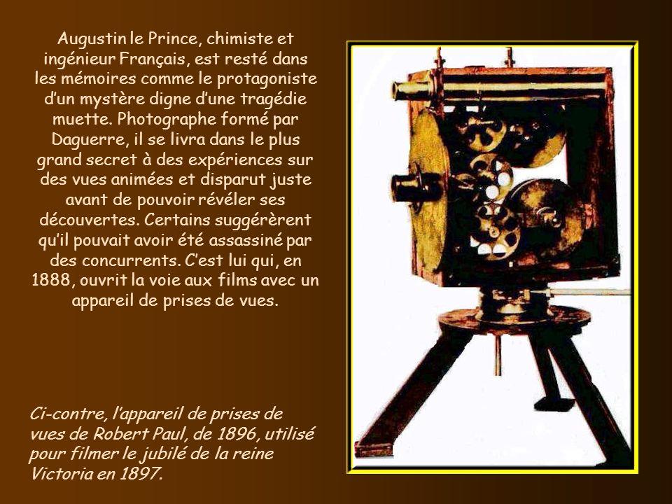 Augustin le Prince, chimiste et ingénieur Français, est resté dans les mémoires comme le protagoniste d'un mystère digne d'une tragédie muette. Photographe formé par Daguerre, il se livra dans le plus grand secret à des expériences sur des vues animées et disparut juste avant de pouvoir révéler ses découvertes. Certains suggérèrent qu'il pouvait avoir été assassiné par des concurrents. C'est lui qui, en 1888, ouvrit la voie aux films avec un appareil de prises de vues.