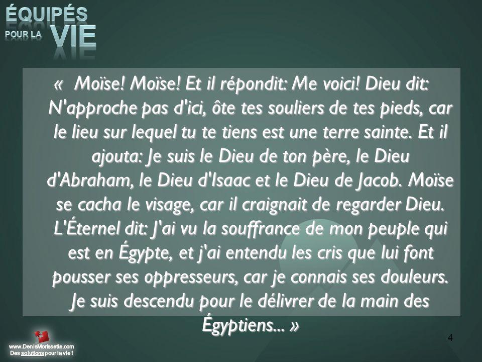 « Moïse. Moïse. Et il répondit: Me voici