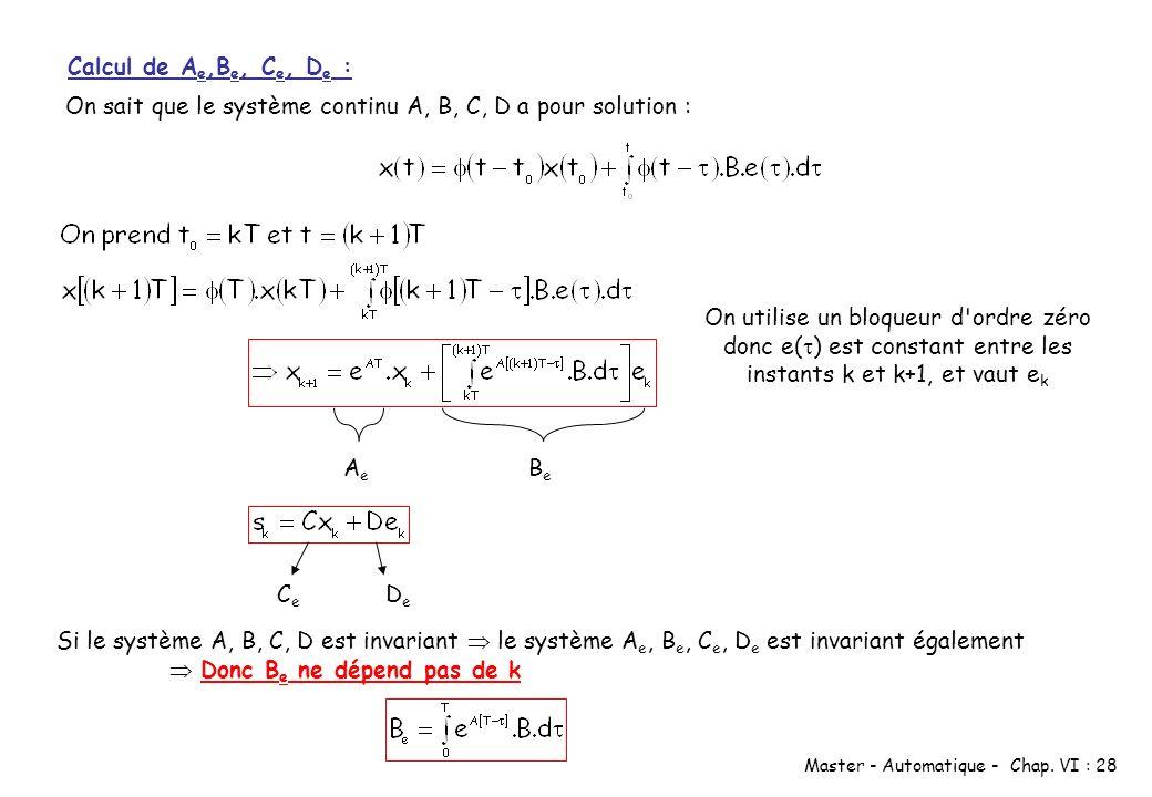 Calcul de Ae,Be, Ce, De : On sait que le système continu A, B, C, D a pour solution :