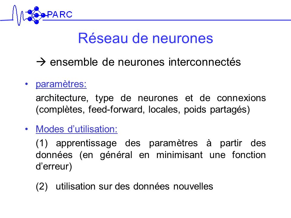 Réseau de neurones  ensemble de neurones interconnectés paramètres: