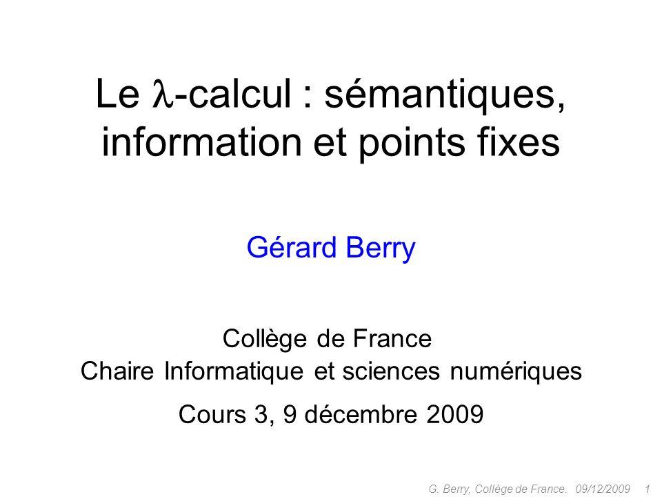 Le -calcul : sémantiques, information et points fixes