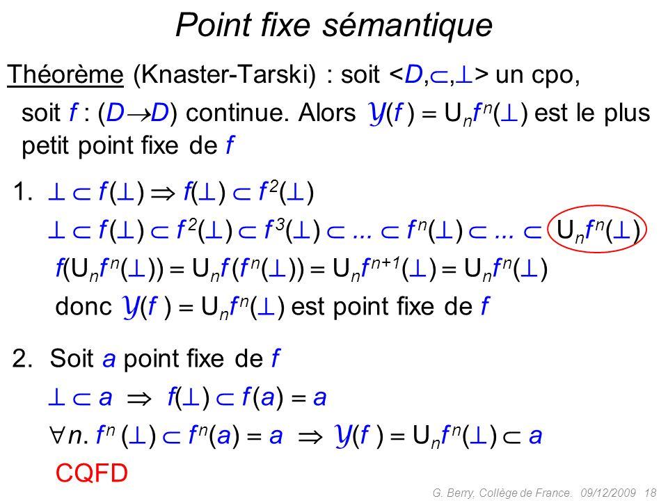 Point fixe sémantique Théorème (Knaster-Tarski) : soit <D,,> un cpo,