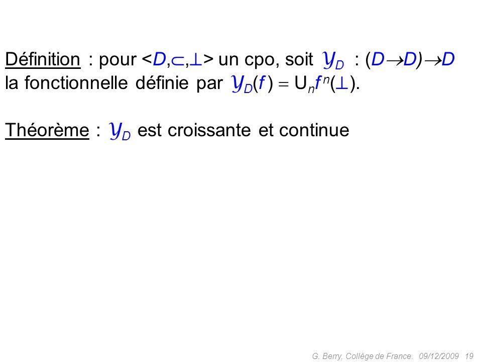 Définition : pour <D,,> un cpo, soit YD : (DD)D
