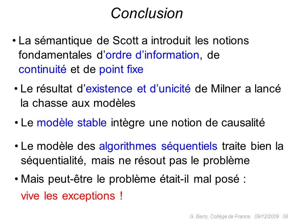 Conclusion La sémantique de Scott a introduit les notions fondamentales d'ordre d'information, de continuité et de point fixe.