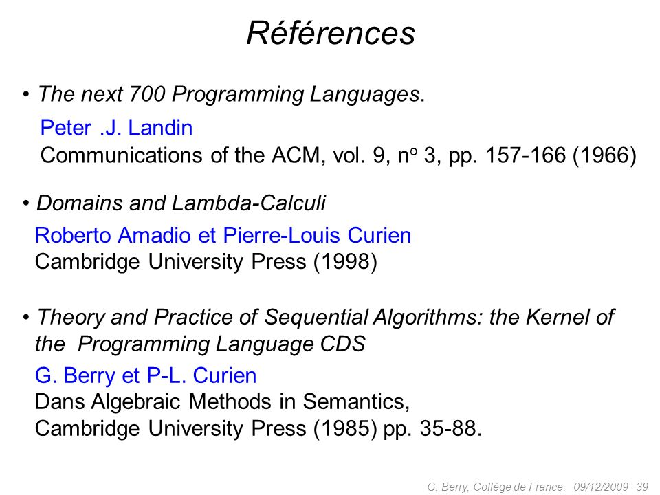 Références The next 700 Programming Languages. Peter .J. Landin
