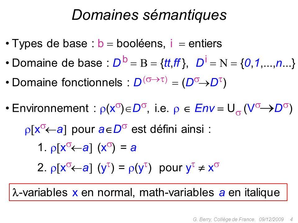 Domaines sémantiques Types de base : b  booléens, i  entiers