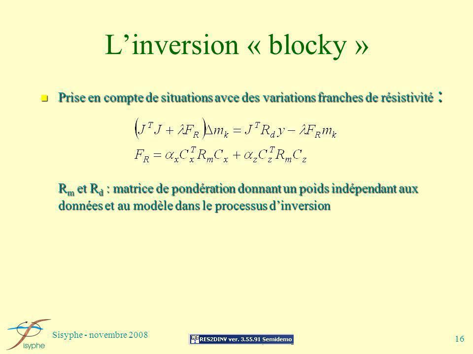 L'inversion « blocky » Prise en compte de situations avce des variations franches de résistivité :
