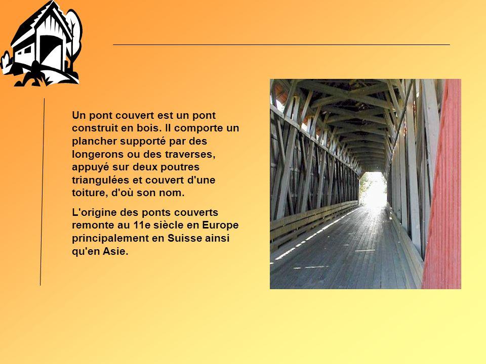 Un pont couvert est un pont construit en bois