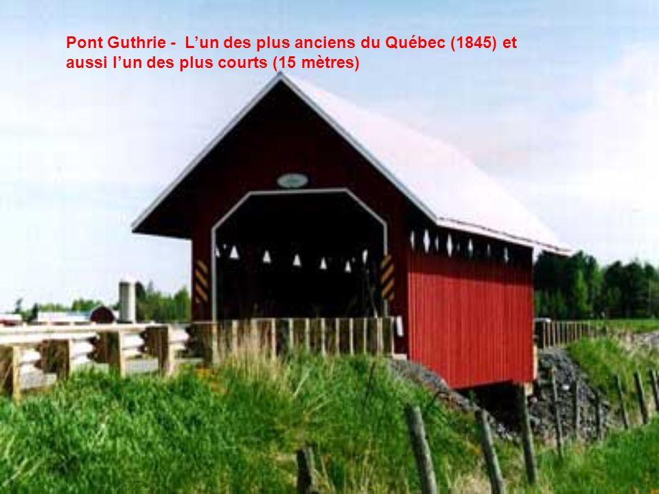 Pont Guthrie - L'un des plus anciens du Québec (1845) et aussi l'un des plus courts (15 mètres)