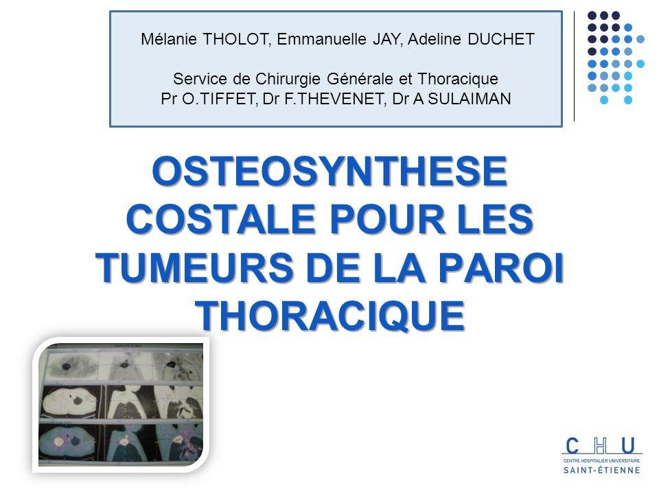 OSTEOSYNTHESE COSTALE POUR LES TUMEURS DE LA PAROI THORACIQUE