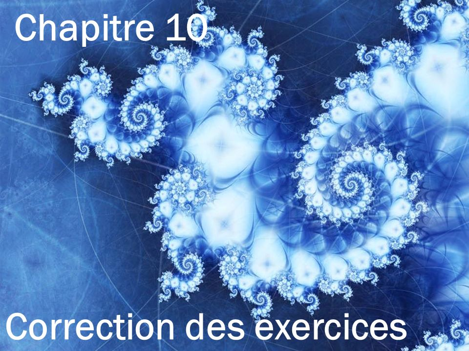 Chapitre 10 Correction des exercices