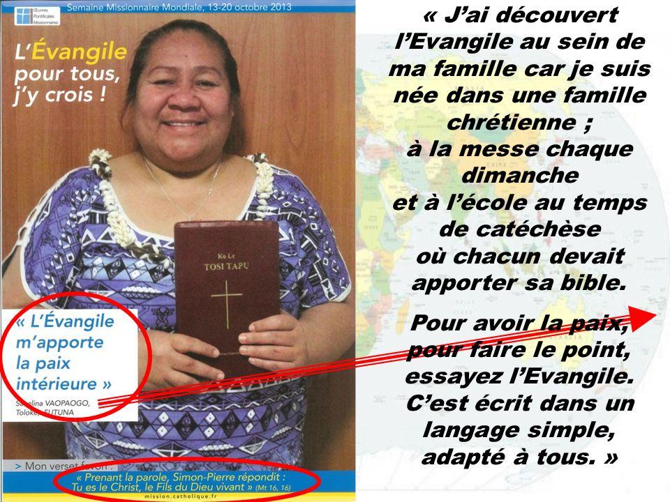 « J'ai découvert l'Evangile au sein de ma famille car je suis née dans une famille chrétienne ; à la messe chaque dimanche et à l'école au temps de catéchèse où chacun devait apporter sa bible.