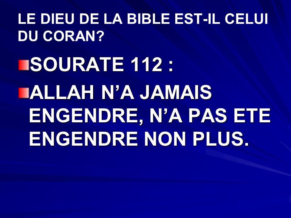 LE DIEU DE LA BIBLE EST-IL CELUI DU CORAN