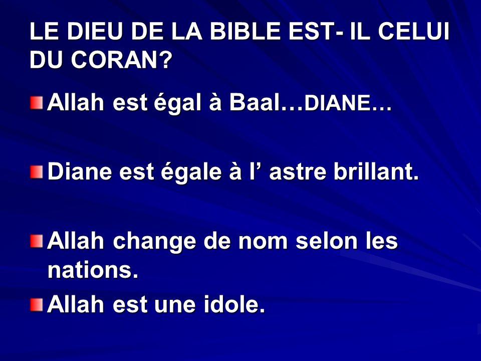 LE DIEU DE LA BIBLE EST- IL CELUI DU CORAN