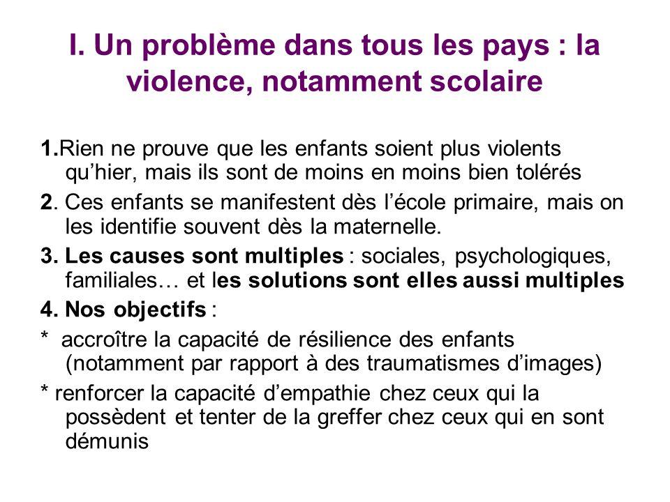 I. Un problème dans tous les pays : la violence, notamment scolaire