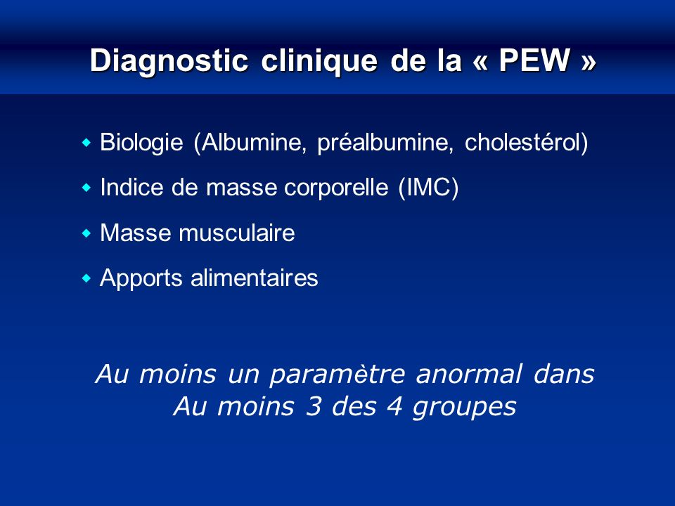 Diagnostic clinique de la « PEW »