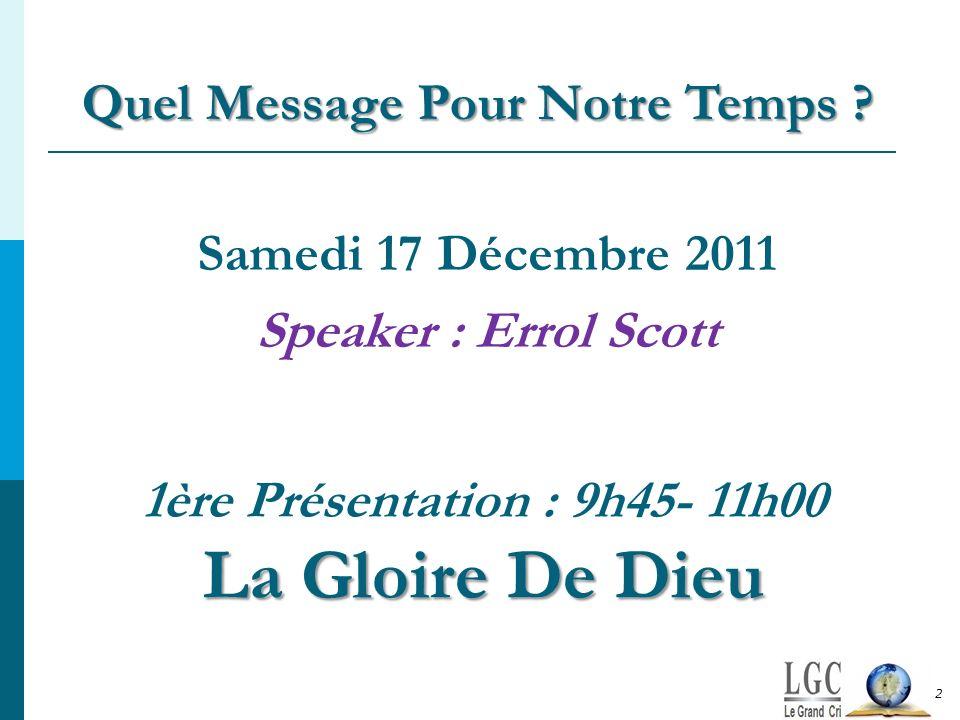 1ère Présentation : 9h45- 11h00 La Gloire De Dieu