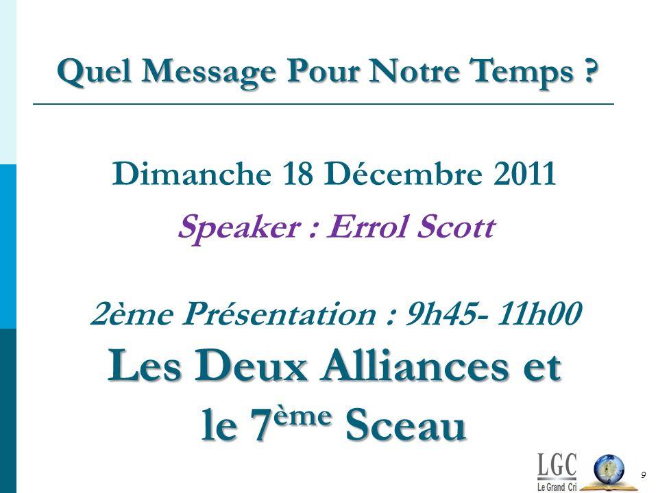 2ème Présentation : 9h45- 11h00 Les Deux Alliances et le 7ème Sceau
