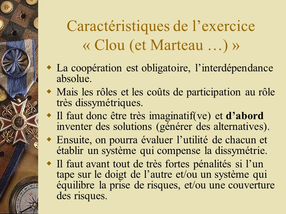 Caractéristiques de l'exercice « Clou (et Marteau …) »