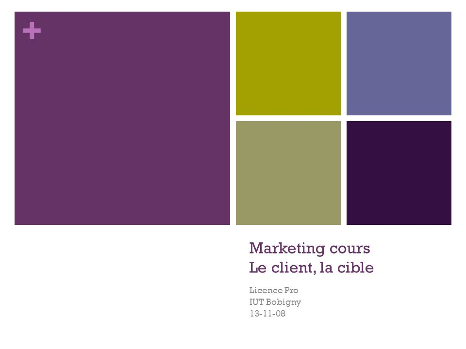 Marketing cours Le client, la cible