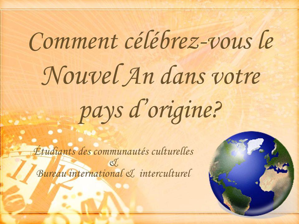 Comment célébrez-vous le Nouvel An dans votre pays d'origine
