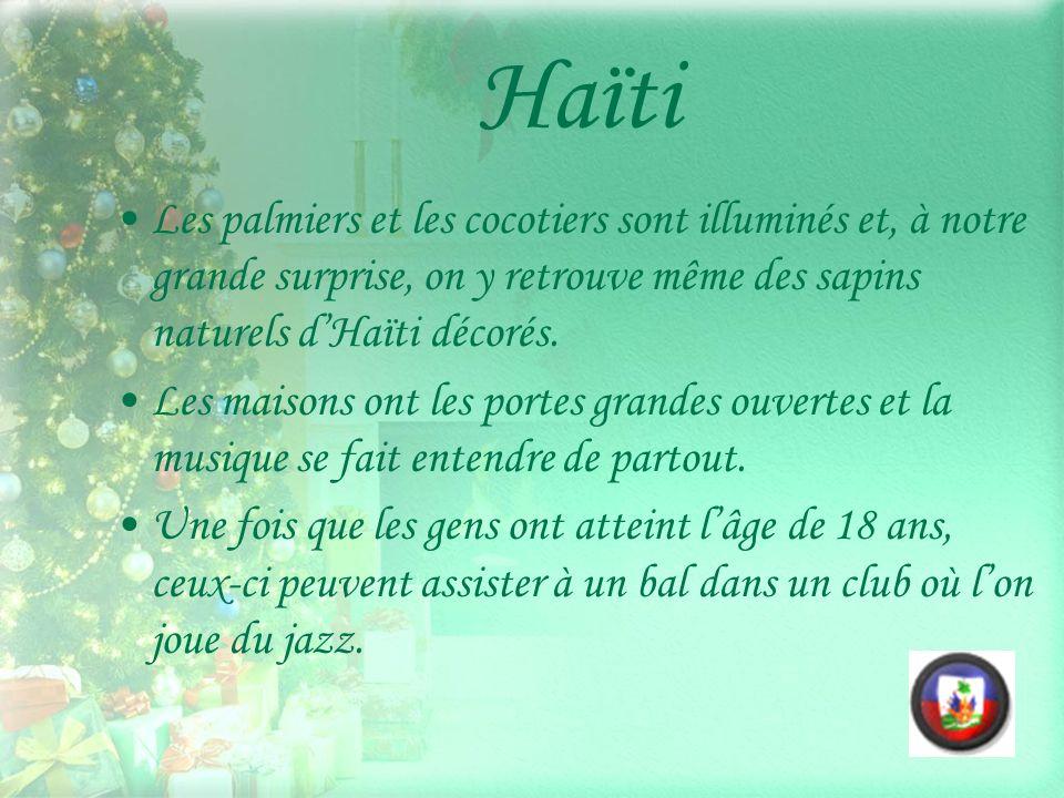 Haïti Les palmiers et les cocotiers sont illuminés et, à notre grande surprise, on y retrouve même des sapins naturels d'Haïti décorés.
