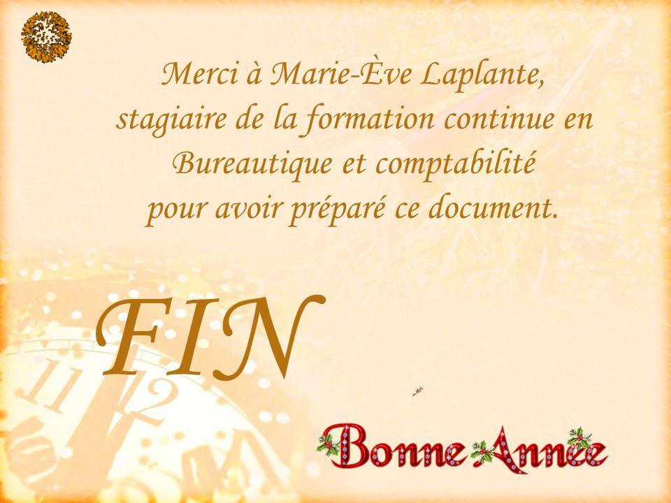 Merci à Marie-Ève Laplante, stagiaire de la formation continue en Bureautique et comptabilité pour avoir préparé ce document.