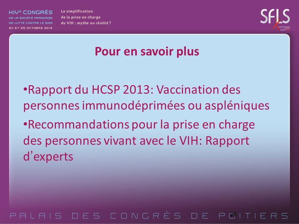 Pour en savoir plus Rapport du HCSP 2013: Vaccination des personnes immunodéprimées ou aspléniques.