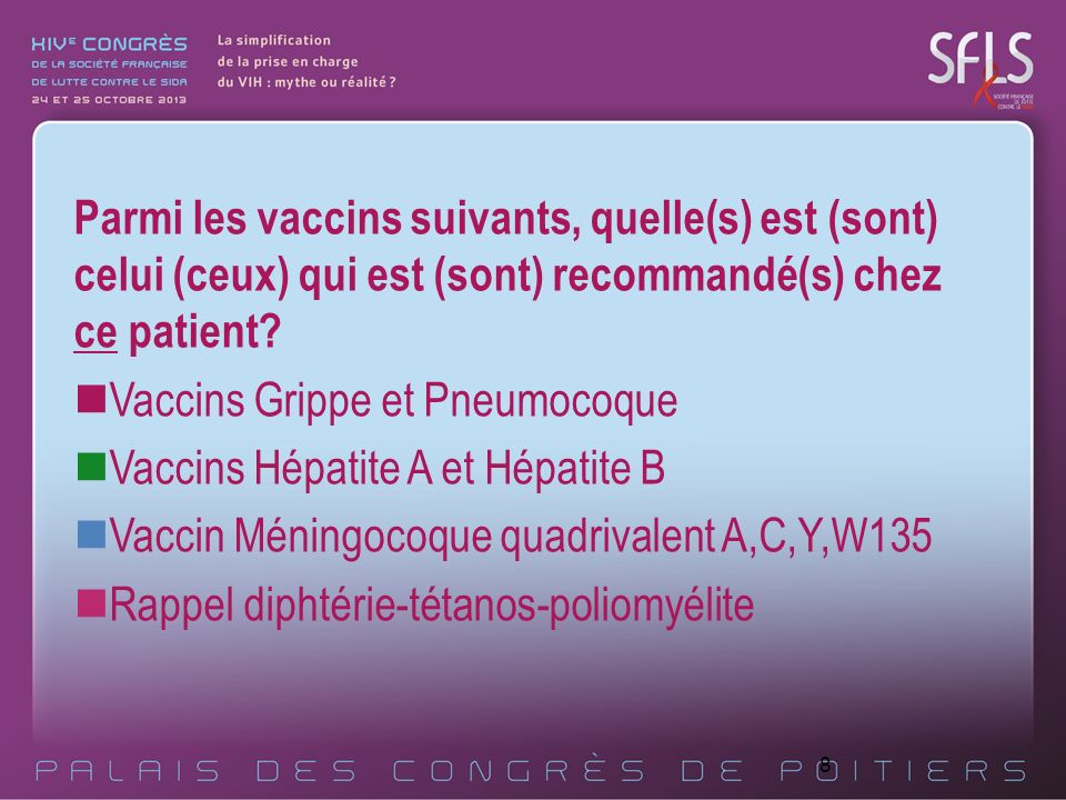Parmi les vaccins suivants, quelle(s) est (sont) celui (ceux) qui est (sont) recommandé(s) chez ce patient