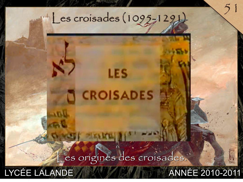 Les origines des croisades.