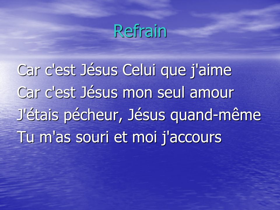 Refrain Car c est Jésus Celui que j aime