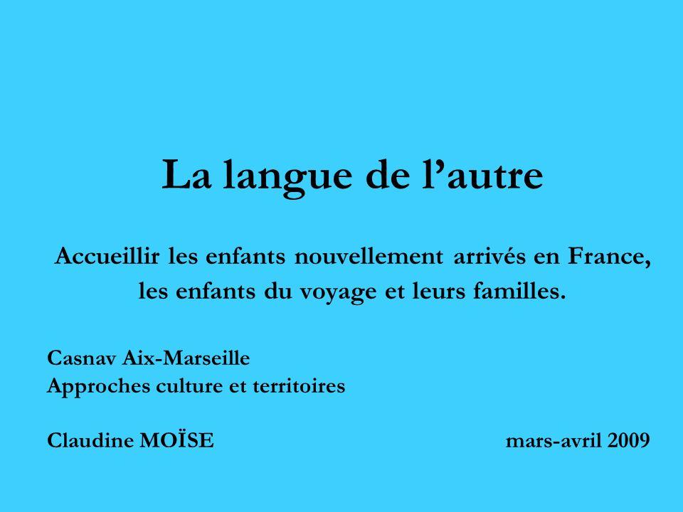 La langue de l'autre Accueillir les enfants nouvellement arrivés en France, les enfants du voyage et leurs familles.