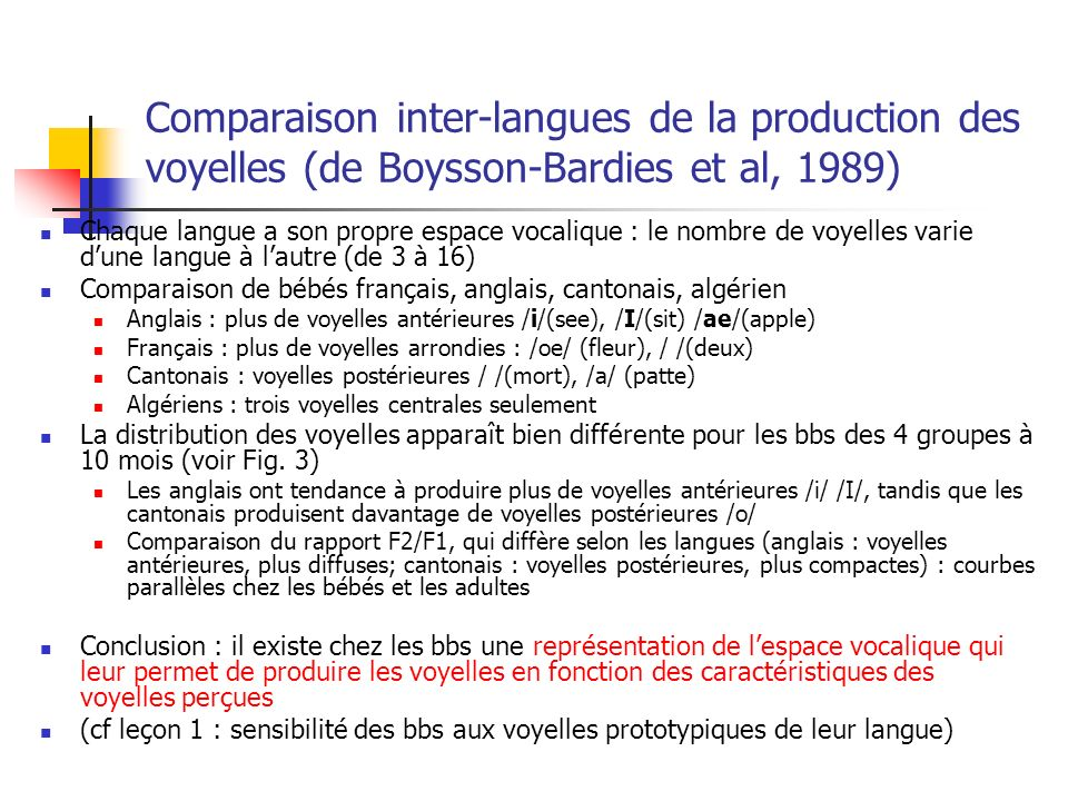 Comparaison inter-langues de la production des voyelles (de Boysson-Bardies et al, 1989)