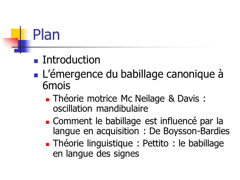 Plan Introduction L'émergence du babillage canonique à 6mois