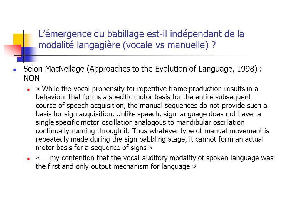 L'émergence du babillage est-il indépendant de la modalité langagière (vocale vs manuelle)
