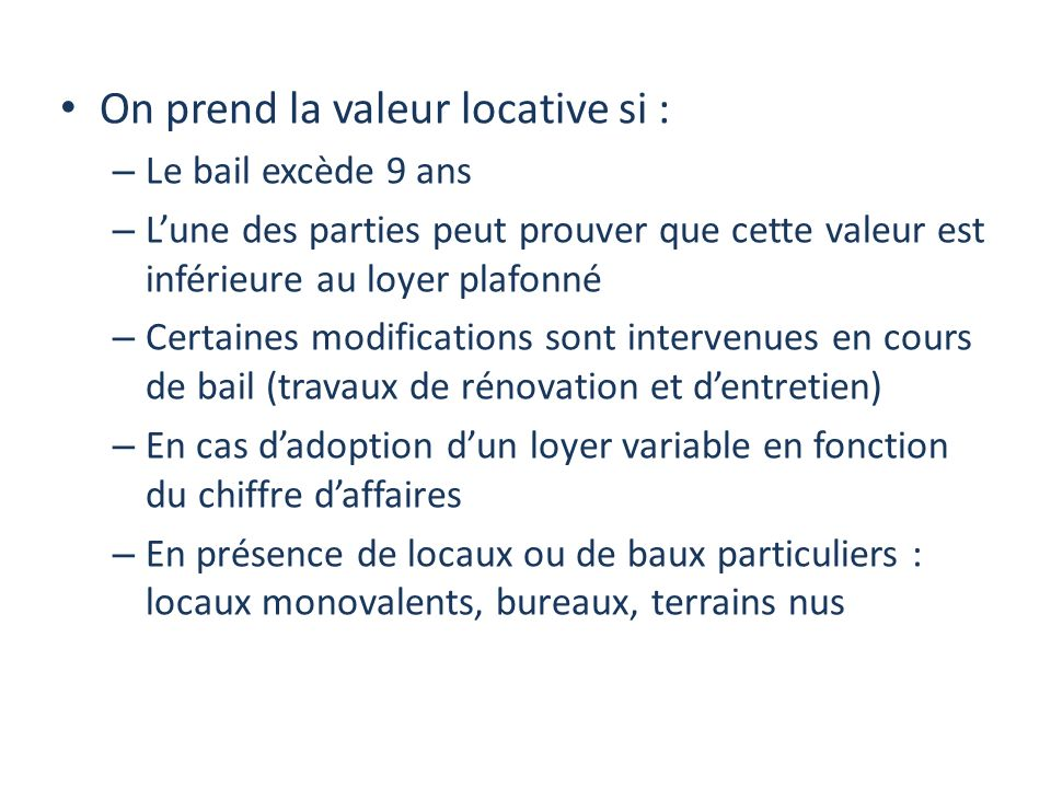 On prend la valeur locative si :