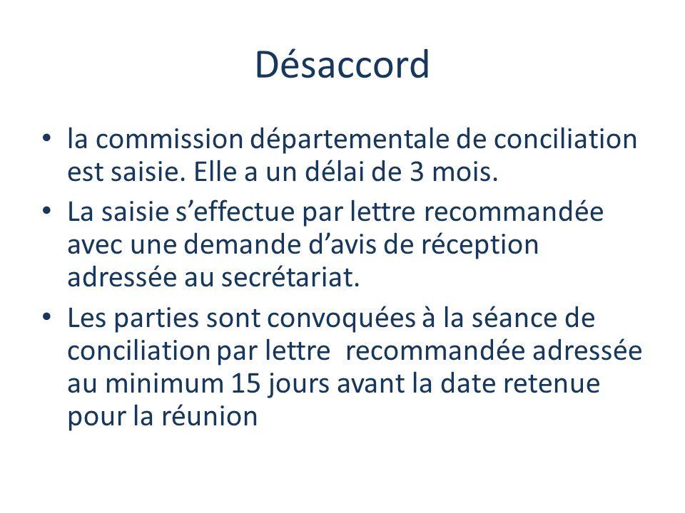 Désaccord la commission départementale de conciliation est saisie. Elle a un délai de 3 mois.