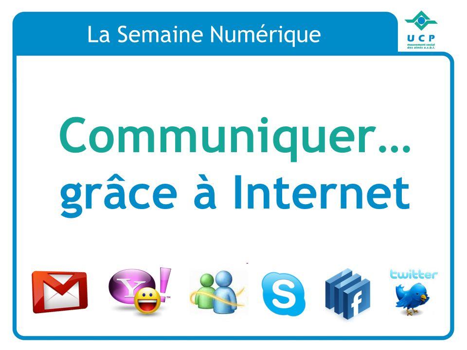 Communiquer… grâce à Internet