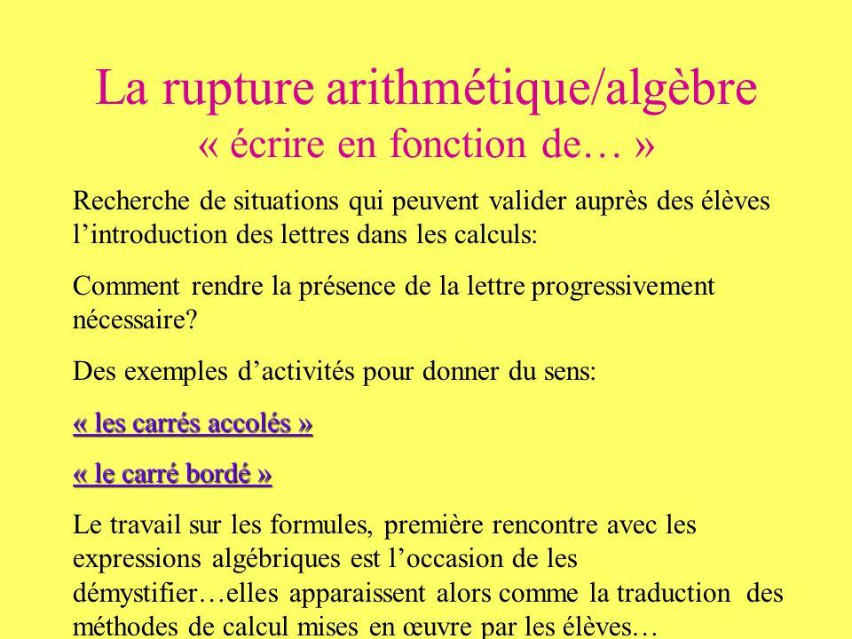 La rupture arithmétique/algèbre « écrire en fonction de… »