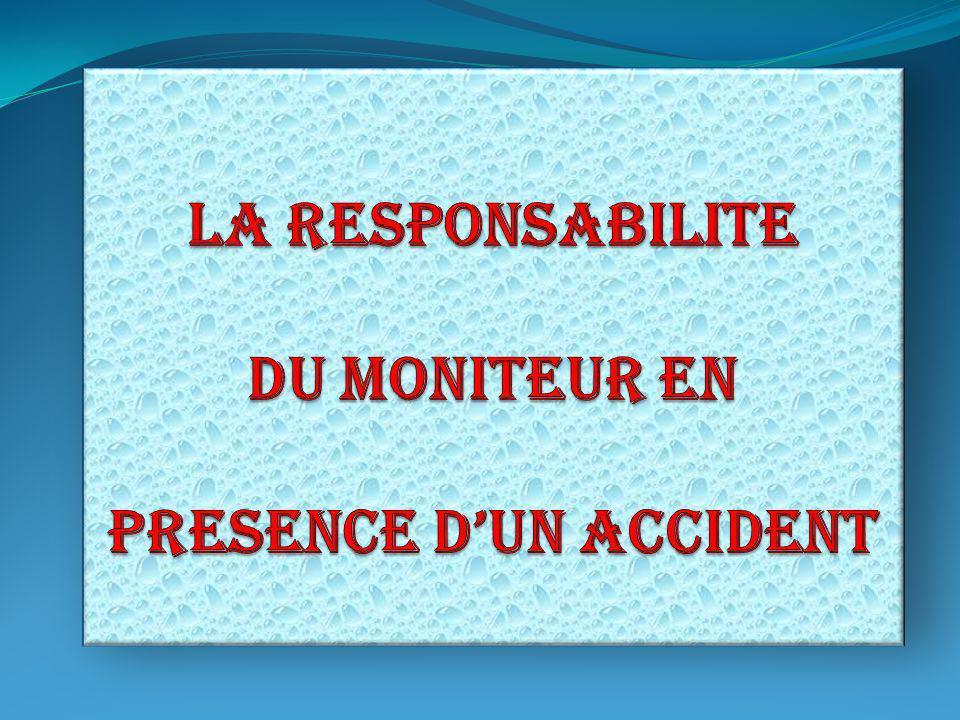 LA RESPONSABILITE DU MONITEUR EN PRESENCE D'UN ACCIDENT