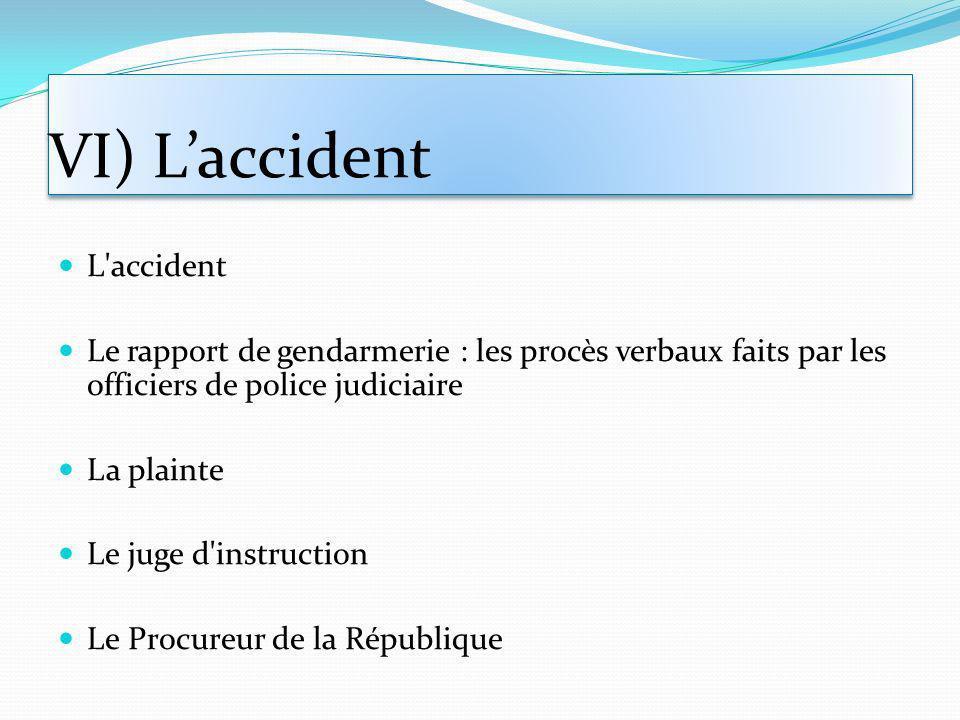 VI) L'accident L accident