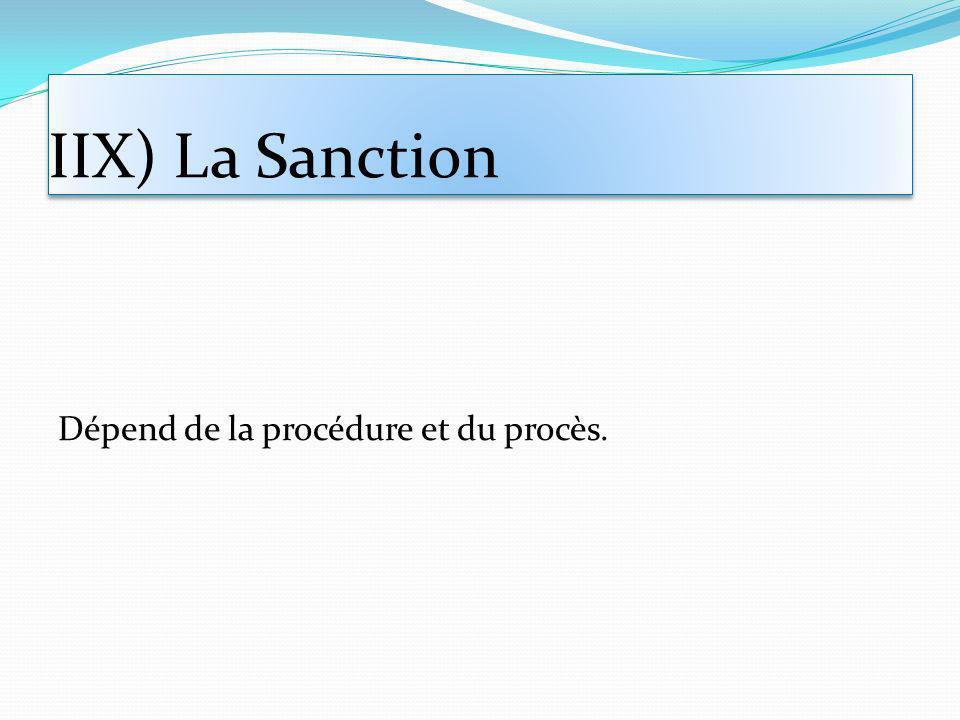 IIX) La Sanction Dépend de la procédure et du procès.