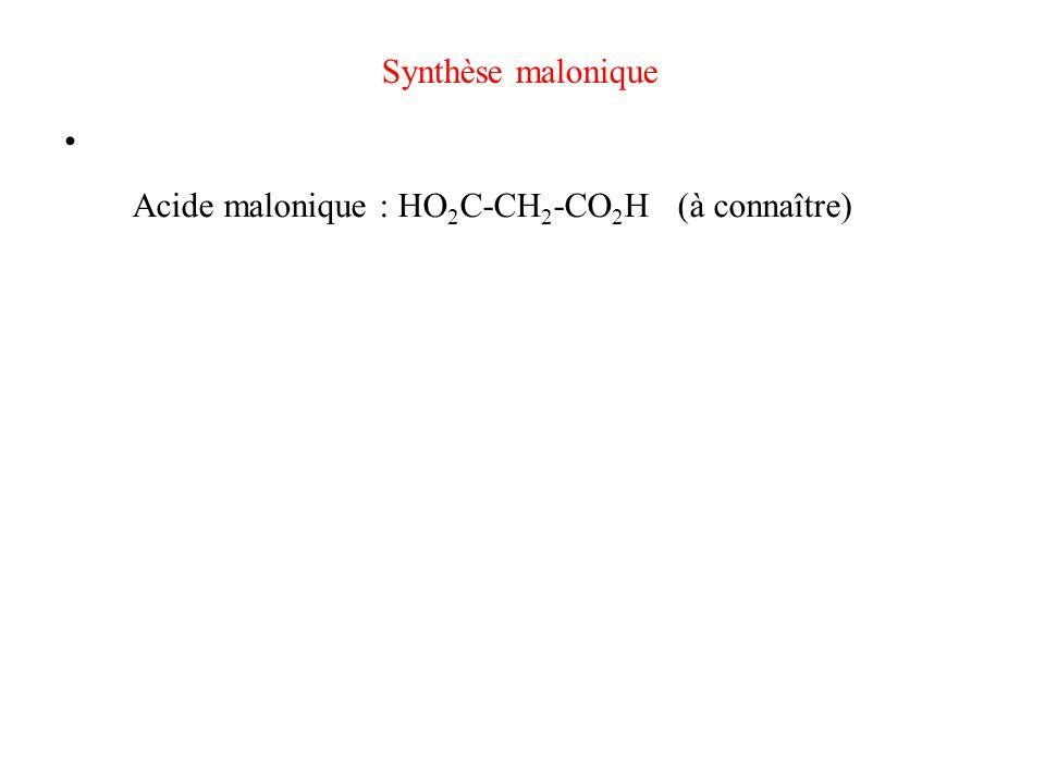 Synthèse malonique • Préparation du diester malonique : Acide malonique : HO2C-CH2-CO2H (à connaître)