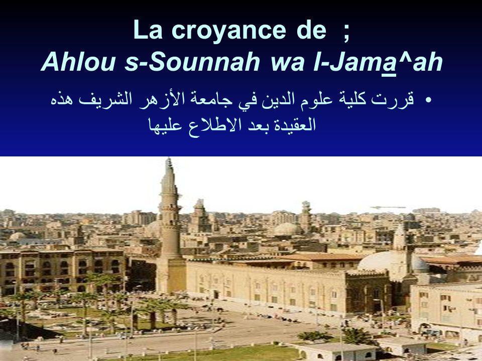 La croyance de ; Ahlou s-Sounnah wa l-Jama^ah