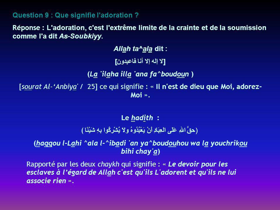 Question 9 : Que signifie l adoration