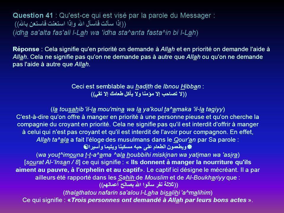 Question 41 : Qu est-ce qui est visé par la parole du Messager :