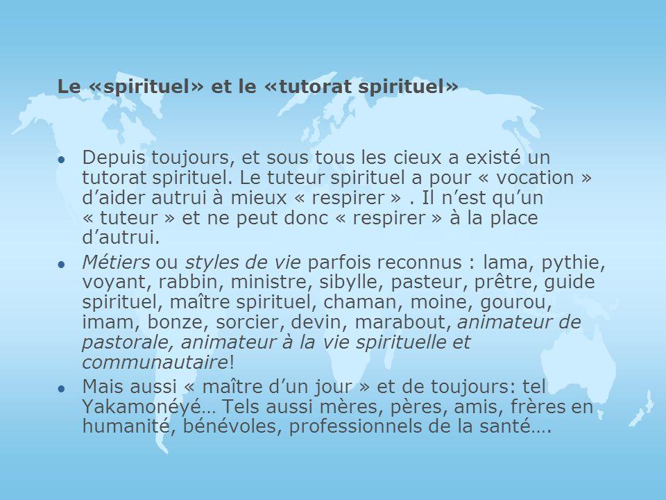 Le «spirituel» et le «tutorat spirituel»