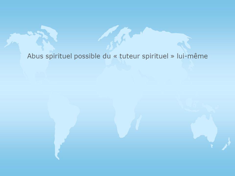 Abus spirituel possible du « tuteur spirituel » lui-même