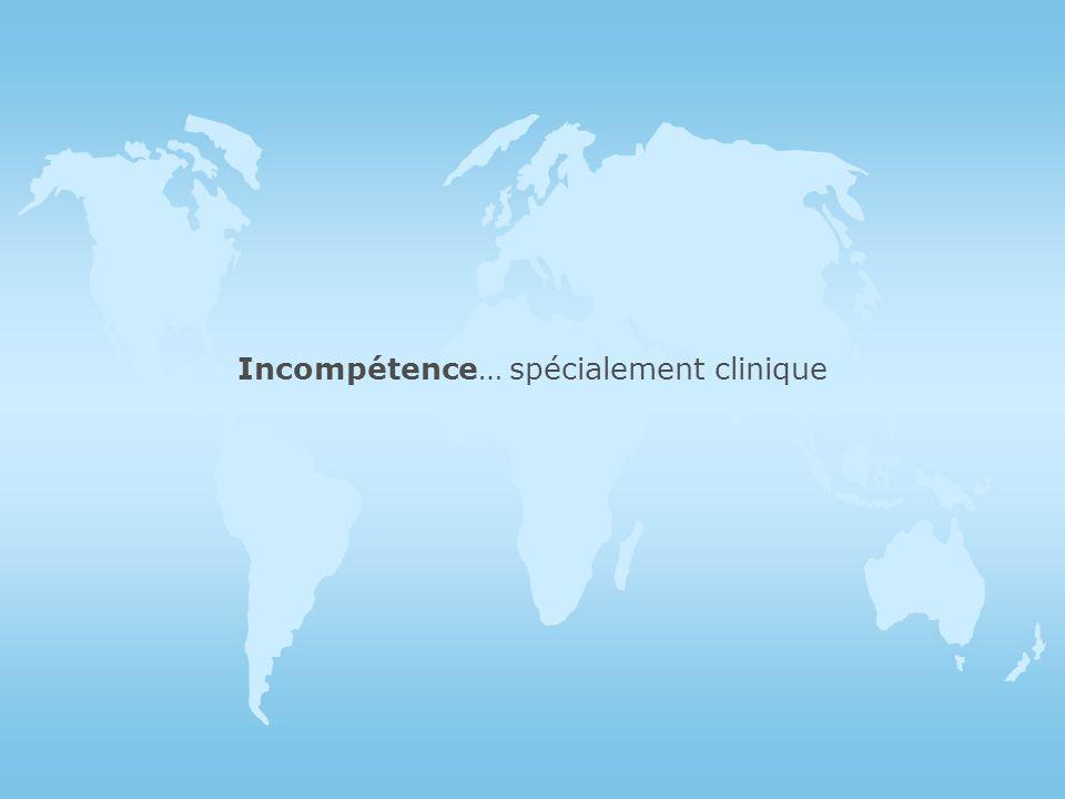 Incompétence… spécialement clinique